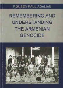Rouben Paul Adalian, Remembering and Understanding the Armenian Genocide